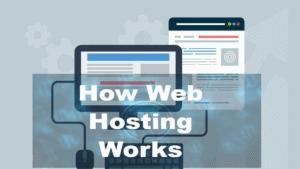 How Web Hosting Works