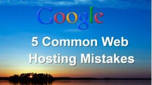 5 Common Web Hosting Mistakes